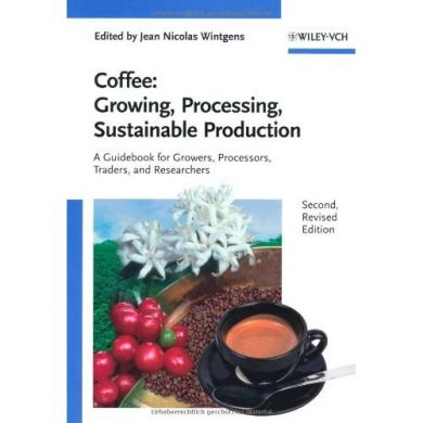 Coffee: A Guidebook for Growers, Processors and Researchers