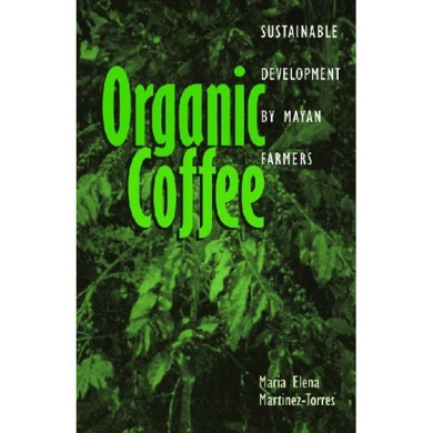 Organic Coffee by Mayan Farmers (Chiapas / Zapatistas)