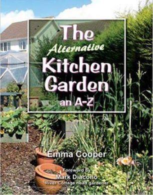 Alternative Kitchen Garden A-Z - Emma Cooper